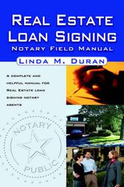 Real Estate Loan Signing: Notary Field Manual by Linda , M. Duran image
