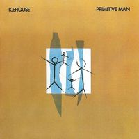 Primitive Man by Icehouse