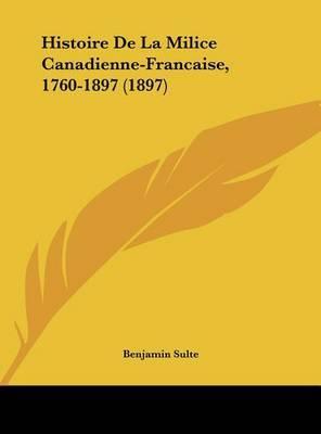 Histoire de La Milice Canadienne-Francaise, 1760-1897 (1897) by Benjamin Sulte image