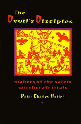 The Devil's Disciples by Peter Charles Hoffer