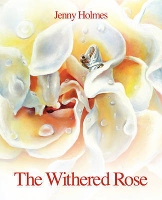 The Withered Rose by Jenny Holmes