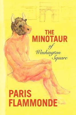 The Minotaur of Washington Square by Paris Flammonde