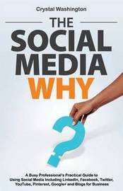 The Social Media Why by Crystal Washington