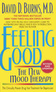 Feeling Good: The New Mood Therapy by David D Burns, M.D.