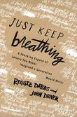 Just Keep Breathing by Reggie Dabbs