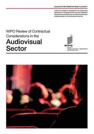 WIPO Review of Contractual Considerations in the Audiovisual Sector by Katherine Sand