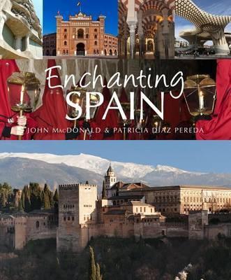 Enchanting Spain by John & Pereda, Patricia Diaz Macdonald
