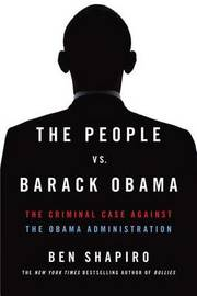 The People Vs. Barack Obama by Ben Shapiro