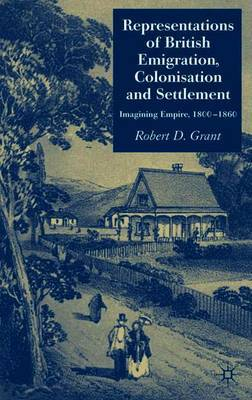 Representations of British Emigration, Colonisation and Settlement by Robert Grant