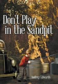 Don't Play in the Sandpit by Audrey Edwards