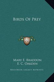 Birds of Prey by Mary , Elizabeth Braddon