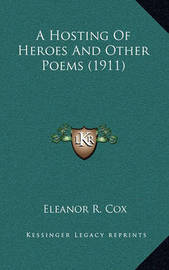 A Hosting of Heroes and Other Poems (1911) by Eleanor R. Cox