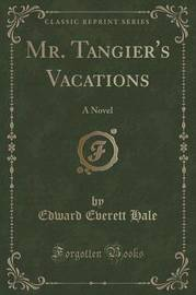 Mr. Tangier's Vacations by Edward Everett Hale