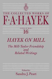 Hayek on Mill by Friedrich A Von Hayek