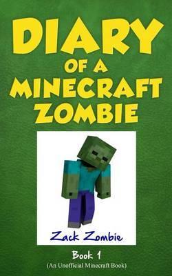 Diary of a Minecraft Zombie Book 1 by Zack Zombie