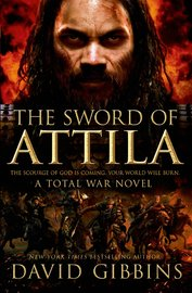 The Sword of Attila by David Gibbins