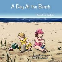 A Day At the Beach by Grandma Fudgie