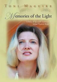 Memories of the Light by Toni Maguire