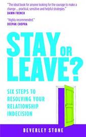 Stay or Leave by Beverley Stone