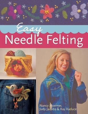 Easy Needle Felting by Nancy Hoerner
