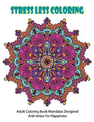Stress Less Coloring by Melissa Rivas