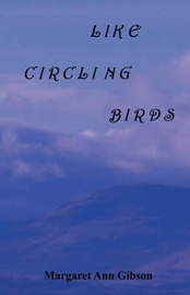 Like Circling Birds by Margaret Ann Gibson image