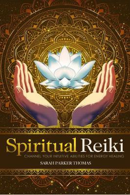 Spiritual Reiki by Sarah Parker Thomas