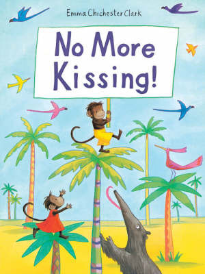 No More Kissing! by Emma Chichester Clark image