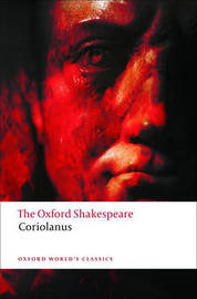The Tragedy of Coriolanus: The Oxford Shakespeare by William Shakespeare