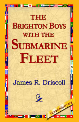 The Brighton Boys with the Submarine Fleet by James R Driscoll image