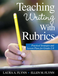 Teaching Writing With Rubrics by Laura A. Flynn image