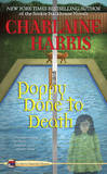 Poppy Done to Death (Aurora Teagarden Mysteries #8) by Charlaine Harris