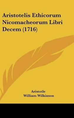Aristotelis Ethicorum Nicomacheorum Libri Decem (1716) by * Aristotle image