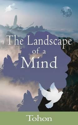 The Landscape of a Mind by Tohon