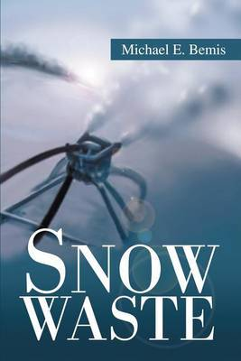 Snow Waste by Michael E. Bemis