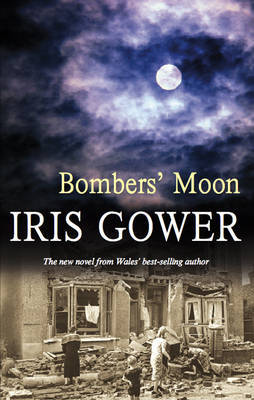 Bombers' Moon by Iris Gower