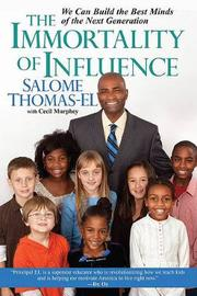 The Immortality Of Influence by Salome Thomas-El image
