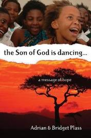 Son of God is Dancing, The.... by Adrian Plass