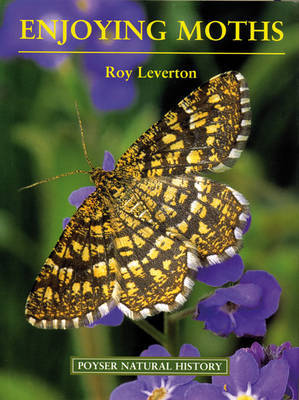 Enjoying Moths by Roy Leverton