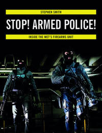 Stop! Armed Police! by Stephen Smith