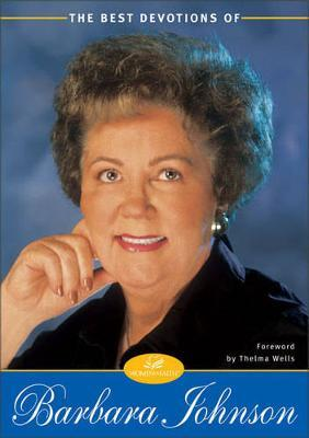 The Best Devotions of Barbara Johnson by Barbara Johnson