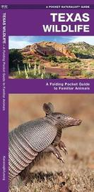 Texas Wildlife: An Introduction to Familiar Species by Senior Consultant James Kavanagh (Senior Consultant, Oxera Oxera Oxera)