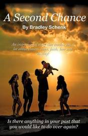 A Second Chance by Bradley W Schenk