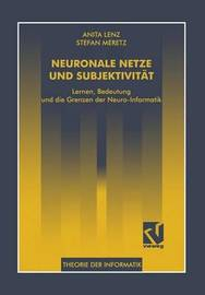 Neuronale Netze Und Subjektivitat by Anita Lenz