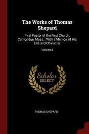 The Works of Thomas Shepard by Thomas Shepard image