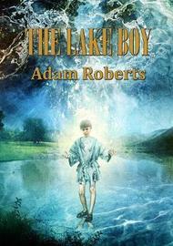 The Lake Boy by Adam Roberts