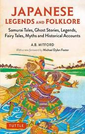 Japanese Legends and Folklore by A.B. Mitford
