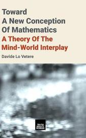 Toward A New Conception Of Mathematics by Davide Lo Vetere