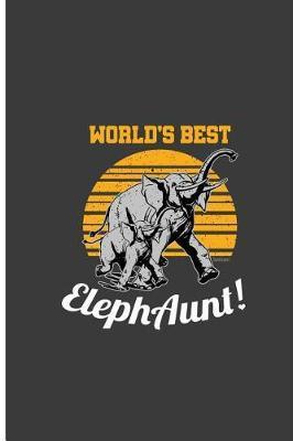 World's Best ElephAunt! by Casey Webb