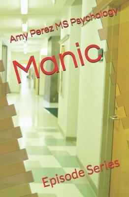 Manic by Amy Perez MS Psychology image